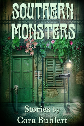 Southern Monsters - Three Stories eBook by Cora Buhlert