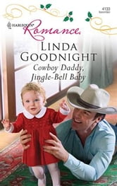 Cowboy Daddy, Jingle-Bell Baby ebook by Linda Goodnight