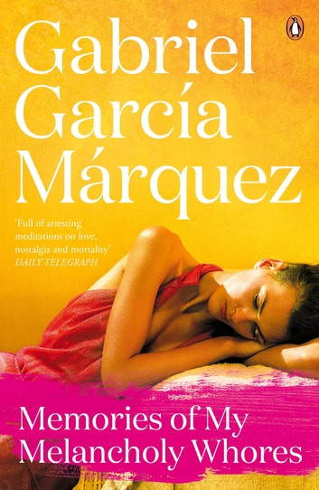 Memories of My Melancholy Whores ebook by Gabriel Garcia Marquez