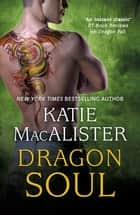 Dragon Soul (Dragon Fall Book Three) ebook by Katie MacAlister