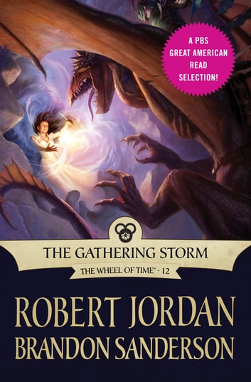 The Gathering Storm - Book Twelve of the Wheel of Time ebook by Robert Jordan,Brandon Sanderson