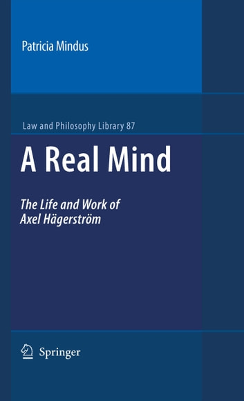 A Real Mind - The Life and Work of Axel Hägerström ebook by Patricia Mindus