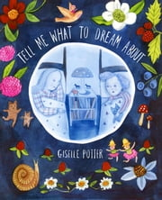 Tell Me What to Dream About ebook by Giselle Potter,Giselle Potter