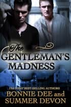 The Gentleman's Madness ebook by Bonnie Dee, Summer Devon