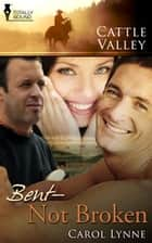 Bent, Not Broken ebook by Carol Lynne