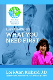 What You Need First - Easy Healthcare, #1 ebook by Lori-Ann Rickard
