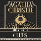 The King of Clubs audiobook by Agatha Christie