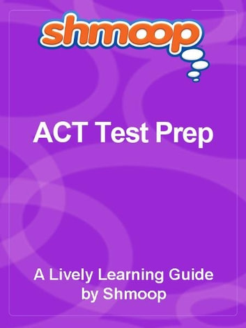 ACT Test Prep ebook by Shmoop