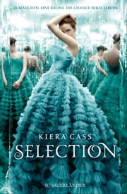 Selection ebook by Kiera Cass, Angela Stein
