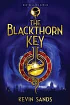 The Blackthorn Key ebook by Kevin Sands