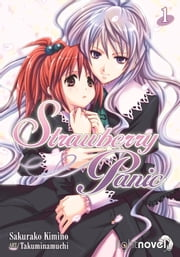 Strawberry Panic (Light Novel) 1 ebook by Sakurako Kimino, Takuminamuchi