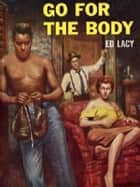 Go for the Body ebook by Ed Lacy