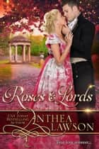 Roses and Lords - Three Sweet Victorian Romances ebook by Anthea Lawson