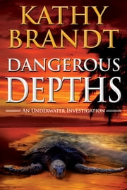 Dangerous Depths ebook by Kathy Brandt