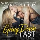 Going Down Fast audiobook by Carly Phillips