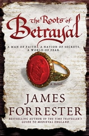 The Roots of Betrayal ebook by James Forrester