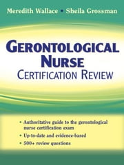Gerontological Nurse Certification Review ebook by Wallace, Meredith, PhD,...