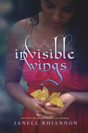 Invisible Wings ebook by Janell Rhiannon