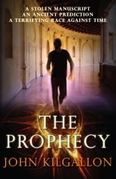 The Prophecy ebook by John Kilgallon