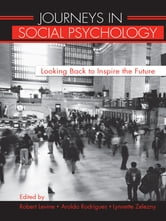 Journeys in Social Psychology - Looking Back to Inspire the Future ebook by