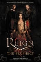 Reign: The Prophecy ebook by Lily Blake