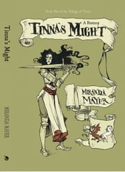 Tinna's Might - Book two of the Trilogy of Tinna ebook by Miranda Mayer