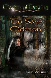 To Save Elderon ebook by Franz McLaren
