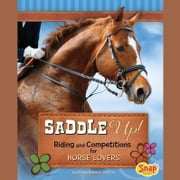 Saddle Up! - Riding and Competitions for Horse Lovers audiobook by Donna Bratton