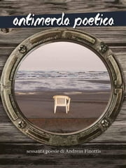 Antimerda Poetica ebook by Andreas Finottis