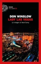 Lady Las Vegas - Le indagini di Neal Carey ebook by Don Winslow, Alfredo Colitto