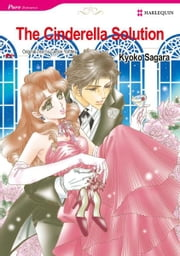 The Cinderella Solution (Harlequin Comics) - Harlequin Comics ebook by Cathy Yardley,Kyoko Sagara