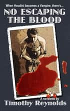 No Escaping the Blood ebook by Timothy Reynolds