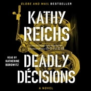 Deadly Decisions - A Novel audiobook by Kathy Reichs