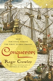 Conquerors - How Portugal Forged the First Global Empire ebook by Roger Crowley