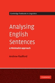 Analysing English Sentences - A Minimalist Approach ebook by Andrew Radford