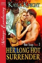 Her Long Hot Surrender ebook by Kayla Knight