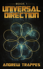 Universal Direction: Book 1 ebook by Andrew Trappes