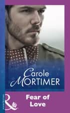 Fear Of Love (Mills & Boon Modern) ebook by Carole Mortimer