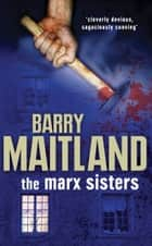 The Marx Sisters ebook by Barry Maitland