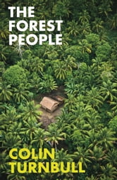 The Forest People ebook by Colin M Turnbull