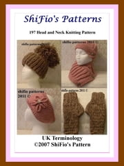197 Head and Neck Ladies Hats Knitting Pattern #197 ebook by ShiFio's Patterns