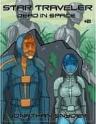 Dead in Space (Book #2 of the Star Traveler Series) ebook by Jonathan Snyder
