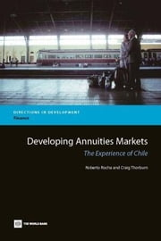 Developing Annuities Markets: The Experience of Chile ebook by Rocha, Roberto Rezende