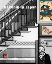 BAKUNIN IN JAPAN ebook by Philip Billingsley