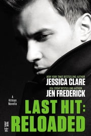 Last Hit: Reloaded - Novella ebook by Jessica Clare,Jen Frederick