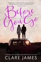 Before You Go - Impossible Love, #1 ebook by