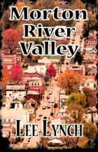 Morton River Valley ebook by Lee Lynch