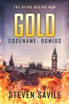 Gold - Codename: Ogmios, #2 ebook by Steven Savile