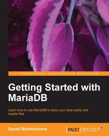 Getting Started with MariaDB ebook by Daniel Bartholomew