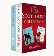 The Lisa Scottoline Collection: Volume 1 - Look Again, Save Me ebook by Lisa Scottoline